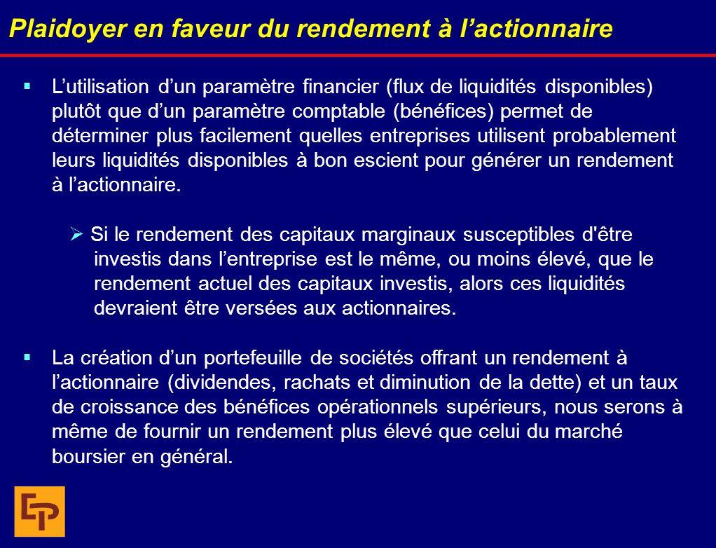 Plaidoyer en faveur du rendement à lactionnaire Lutilisation dun paramètre financier (flux de liquidités disponibles) plutôt que dun paramètre comptab
