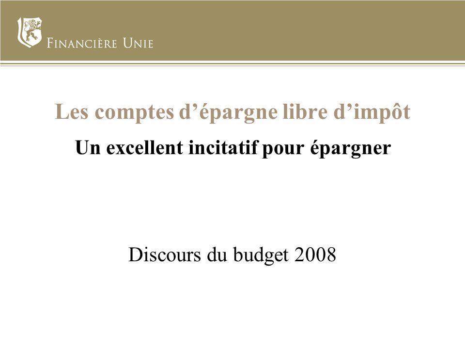 Les comptes dépargne libre dimpôt Un excellent incitatif pour épargner Discours du budget 2008