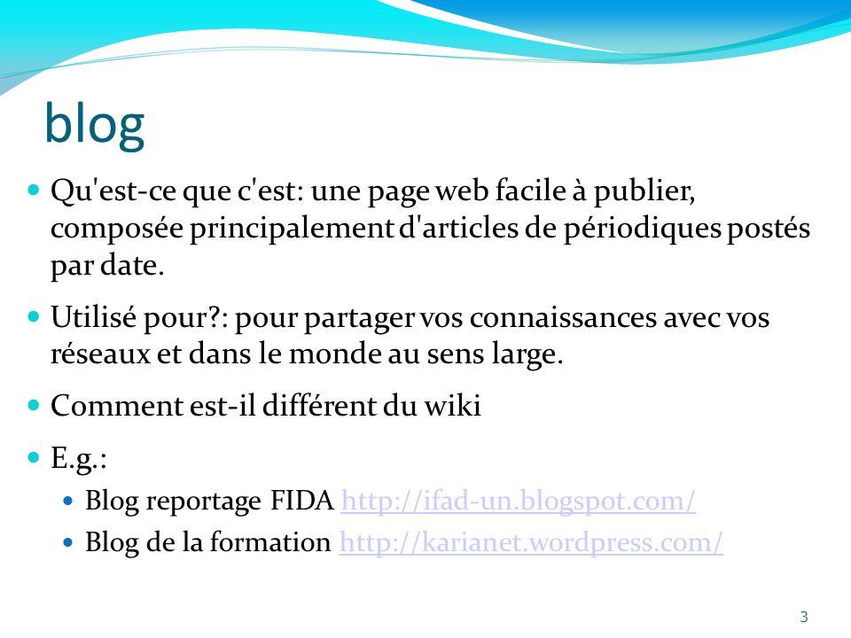 blog Qu'est-ce que c'est: une page web facile à publier, composée principalement d'articles de périodiques postés par date. Utilisé pour?: pour partag