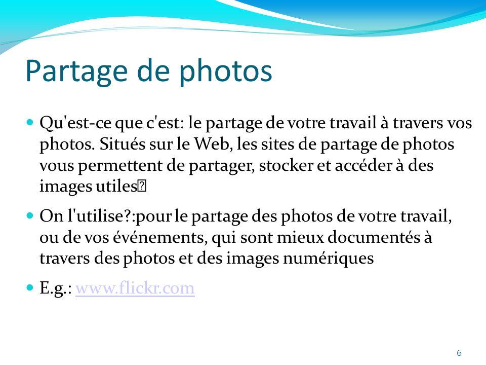 Partage de photos Qu est-ce que c est: le partage de votre travail à travers vos photos.