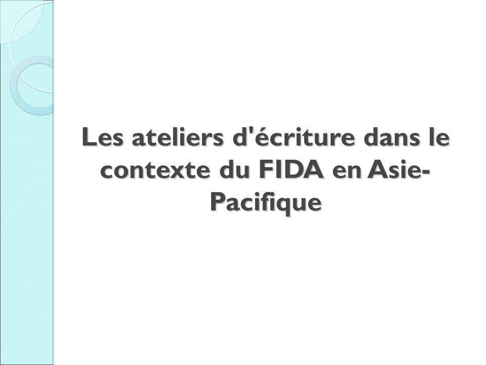 Les ateliers d écriture dans le contexte du FIDA en Asie- Pacifique