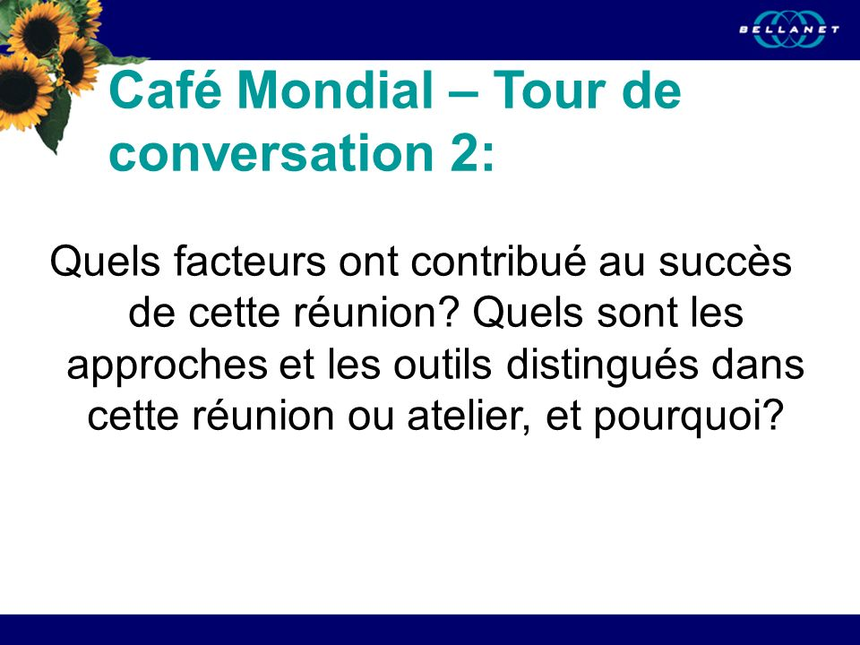 Café Mondial – Tour de conversation 2: Quels facteurs ont contribué au succès de cette réunion.