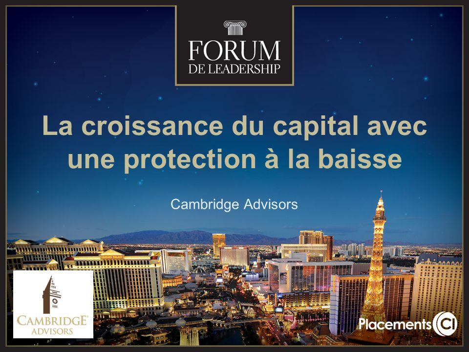 La croissance du capital avec une protection à la baisse Cambridge Advisors