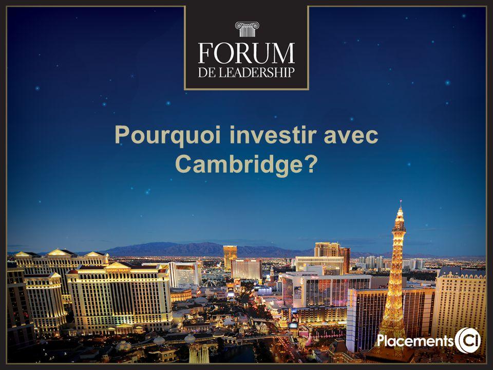 Pourquoi investir avec Cambridge?