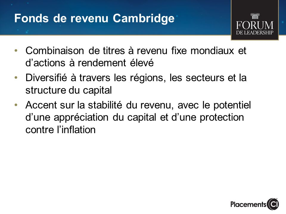 Fonds de revenu Cambridge Combinaison de titres à revenu fixe mondiaux et dactions à rendement élevé Diversifié à travers les régions, les secteurs et