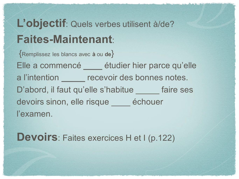 Lobjectif : Quels verbes utilisent à/de.
