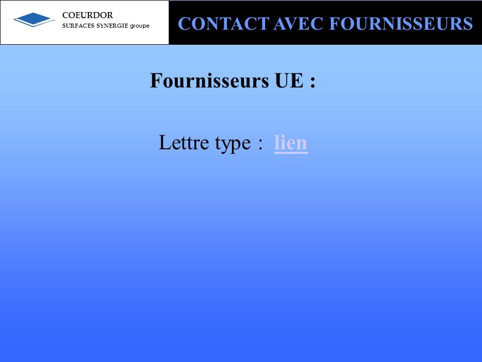 Fournisseurs UE : Lettre type : lienlien CONTACT AVEC FOURNISSEURS COEURDOR SURFACES SYNERGIE groupe