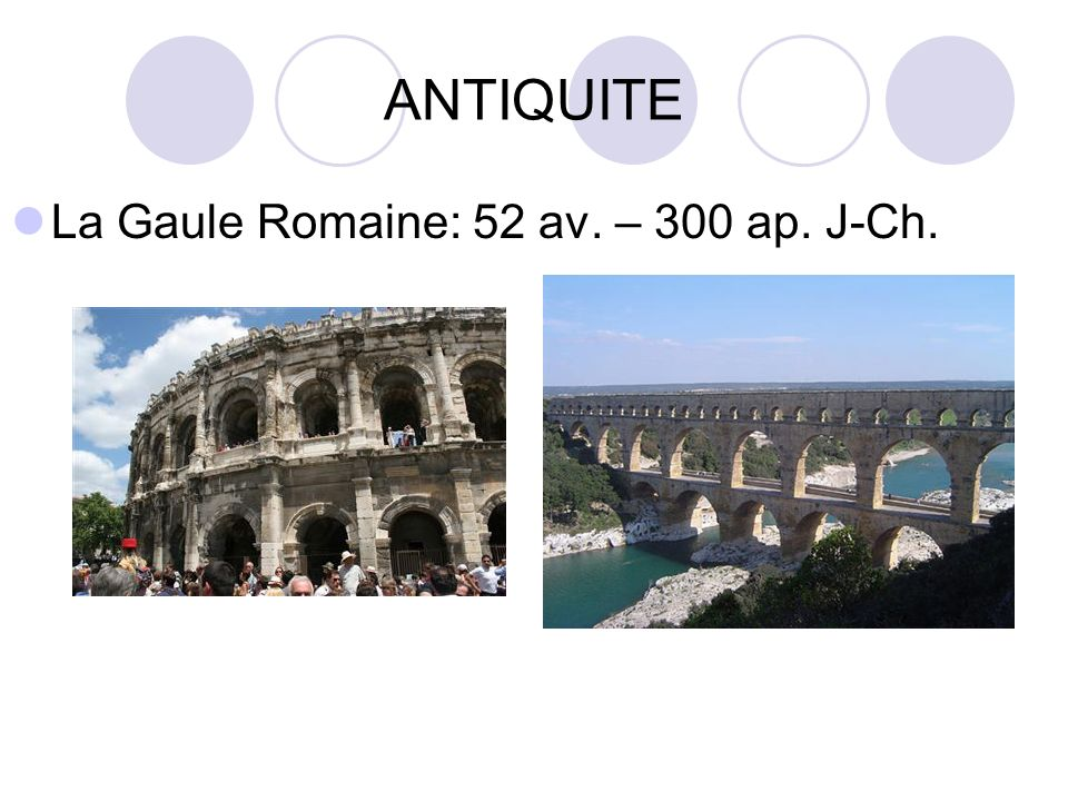 ANTIQUITE La Gaule Romaine: 52 av. – 300 ap. J-Ch.