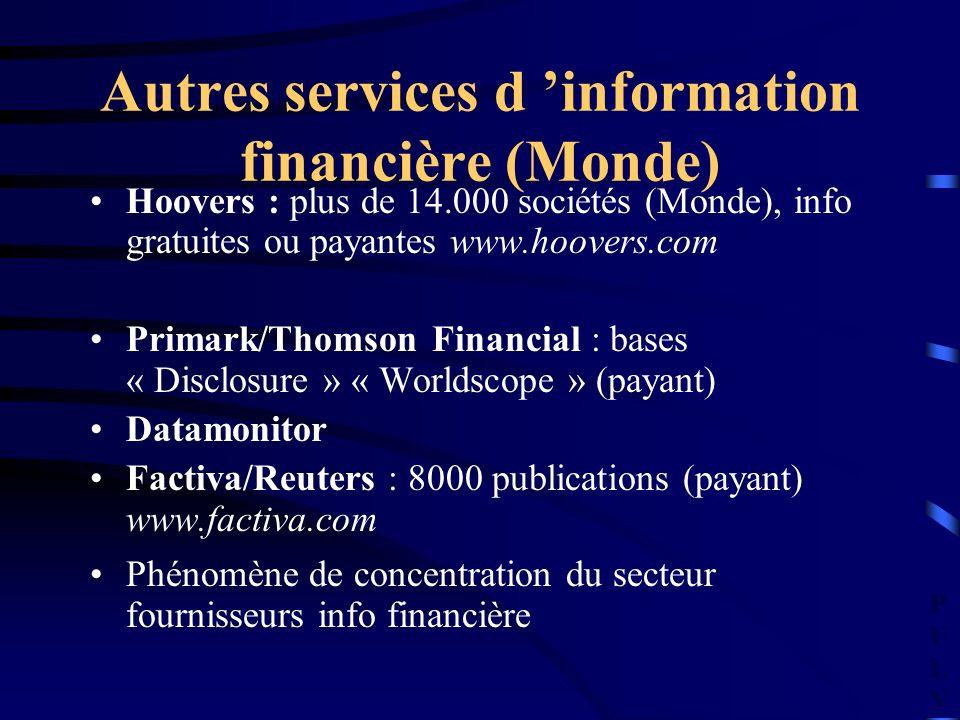 PULVPULV Autres services d information financière (Monde) Hoovers : plus de 14.000 sociétés (Monde), info gratuites ou payantes www.hoovers.com Primar