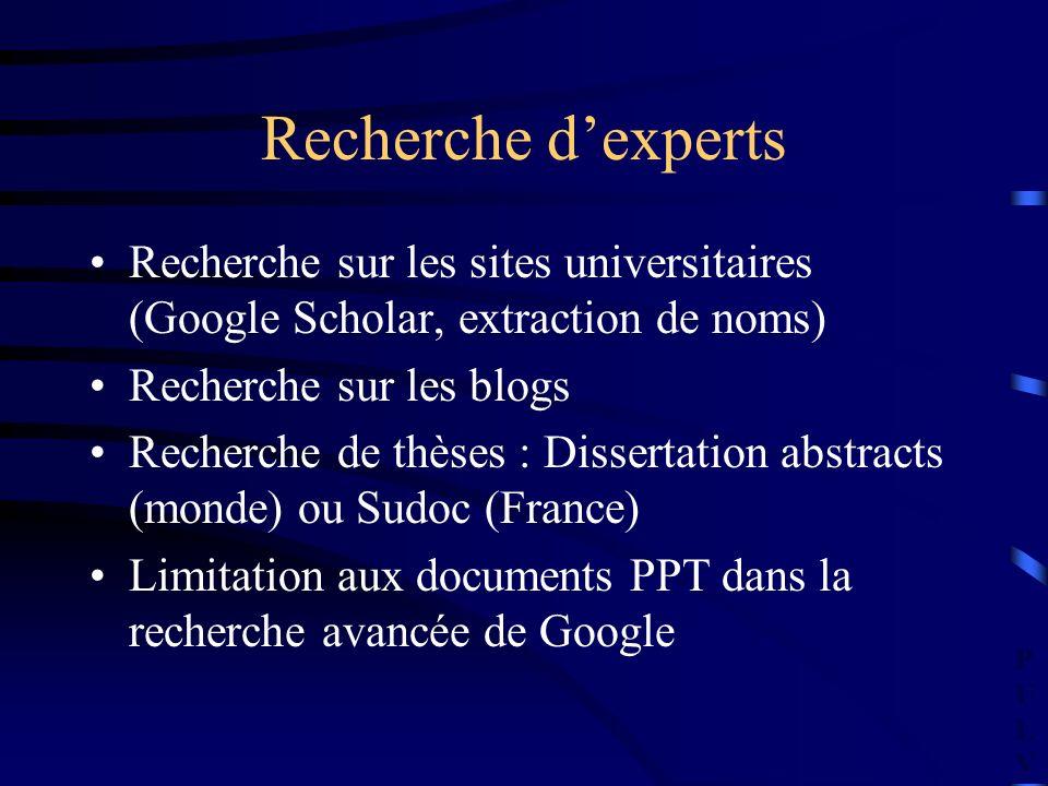 PULVPULV Recherche dexperts Recherche sur les sites universitaires (Google Scholar, extraction de noms) Recherche sur les blogs Recherche de thèses :