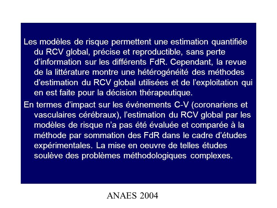 Les modèles de risque permettent une estimation quantifiée du RCV global, précise et reproductible, sans perte dinformation sur les différents FdR. Ce