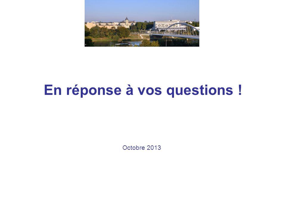 En réponse à vos questions ! Octobre 2013