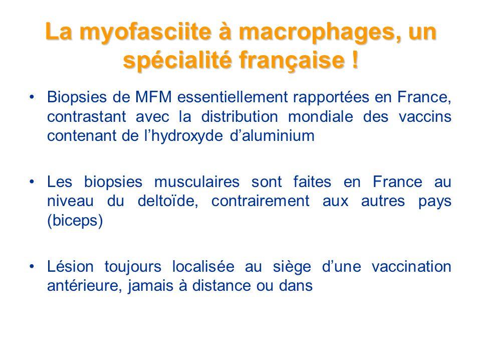 La myofasciite à macrophages, un spécialité française .