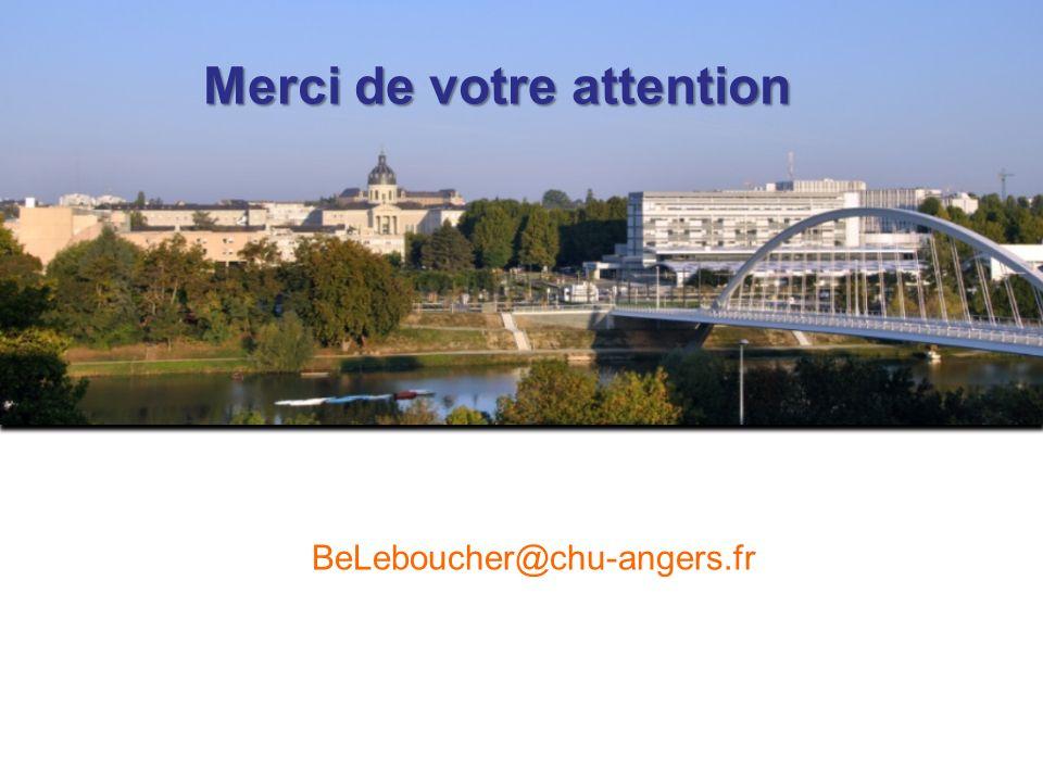 Merci de votre attention BeLeboucher@chu-angers.fr