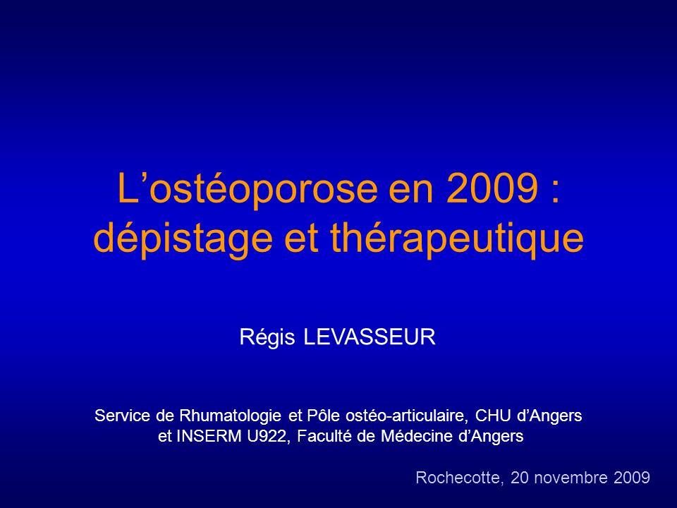 Ostéoporose 1.Définition de lostéoporose 2.Physiopathologie du tissu osseux 3.Épidémiologie 4.Dépistage en pratique 5.Thérapeutique –Non pharmacologique –Pharmacologique
