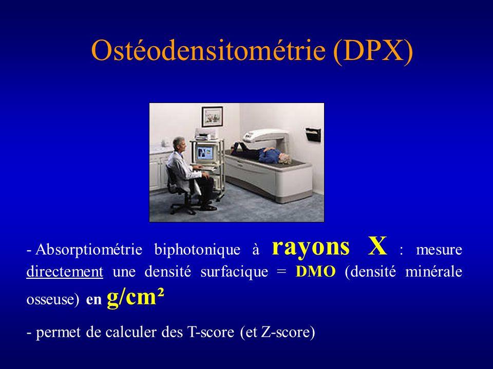 Ostéodensitométrie (DPX) - Absorptiométrie biphotonique à rayons X : mesure directement une densité surfacique = DMO (densité minérale osseuse) en g/c