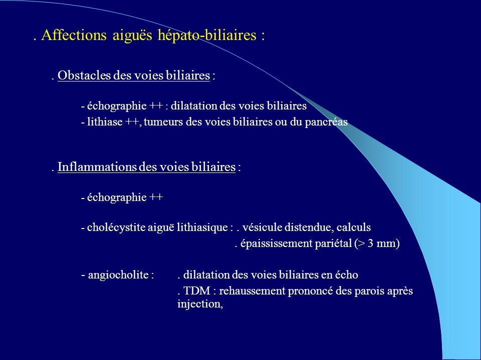 Affections aiguës hépato-biliaires :.