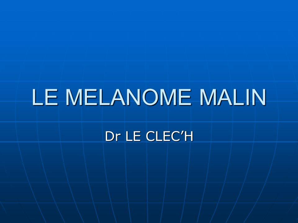 LE MELANOME MALIN Dr LE CLECH