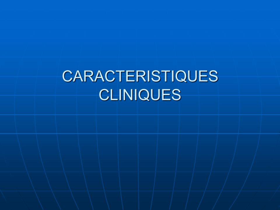 CARACTERISTIQUES CLINIQUES