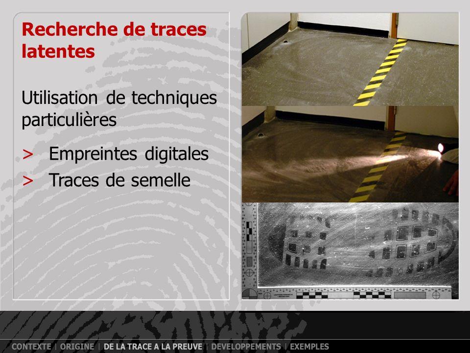 Recherche de traces latentes Utilisation de techniques particulières >Empreintes digitales
