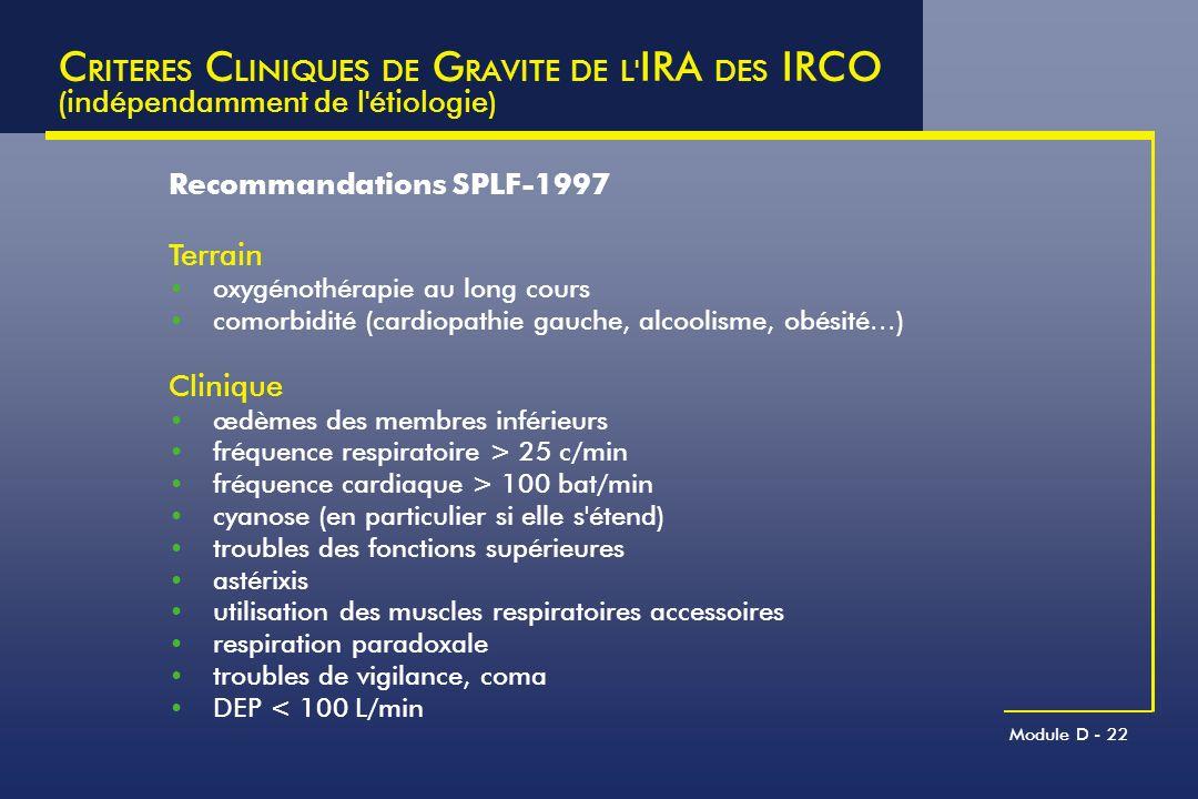 Module D - 22 Recommandations SPLF-1997 Terrain oxygénothérapie au long cours comorbidité (cardiopathie gauche, alcoolisme, obésité…) Clinique œdèmes