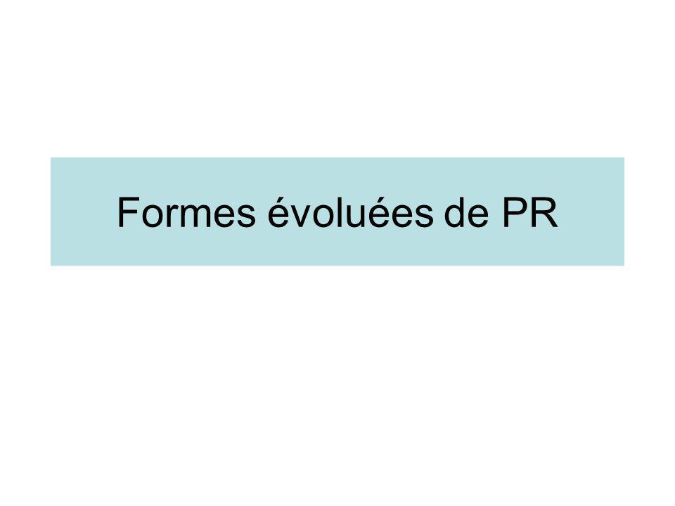 Formes évoluées de PR