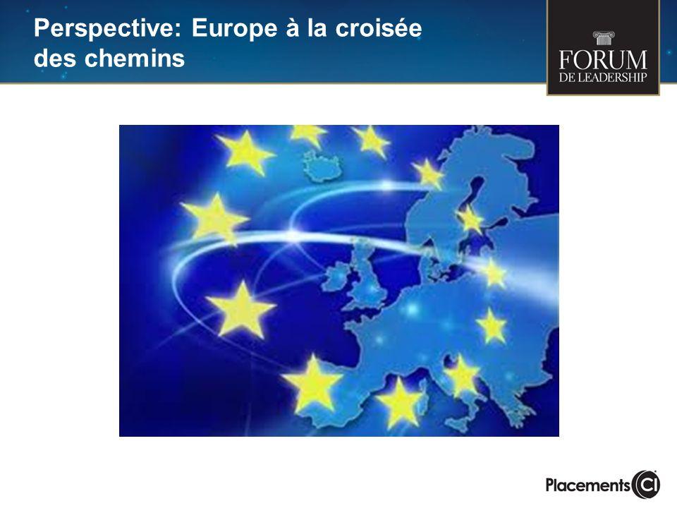 Perspective: Europe à la croisée des chemins