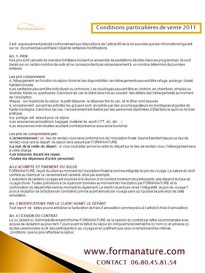 www.formanature.com CONTACT :06.80.45.81.54 Il est expressément précisé conformément aux dispositions de larticle 96 de la loi susvisée que les informations figurant sur ce document peuvent faire lobjet de certaines modifications.