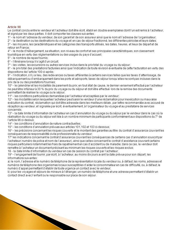 Article 98 Le contrat conclu entre le vendeur et lacheteur doit être écrit, établi en double exemplaires dont lun est remis à lacheteur, et signé par les deux parties.