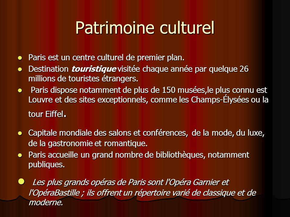 Patrimoine culturel Paris est un centre culturel de premier plan. Paris est un centre culturel de premier plan. Destination touristique visitée chaque