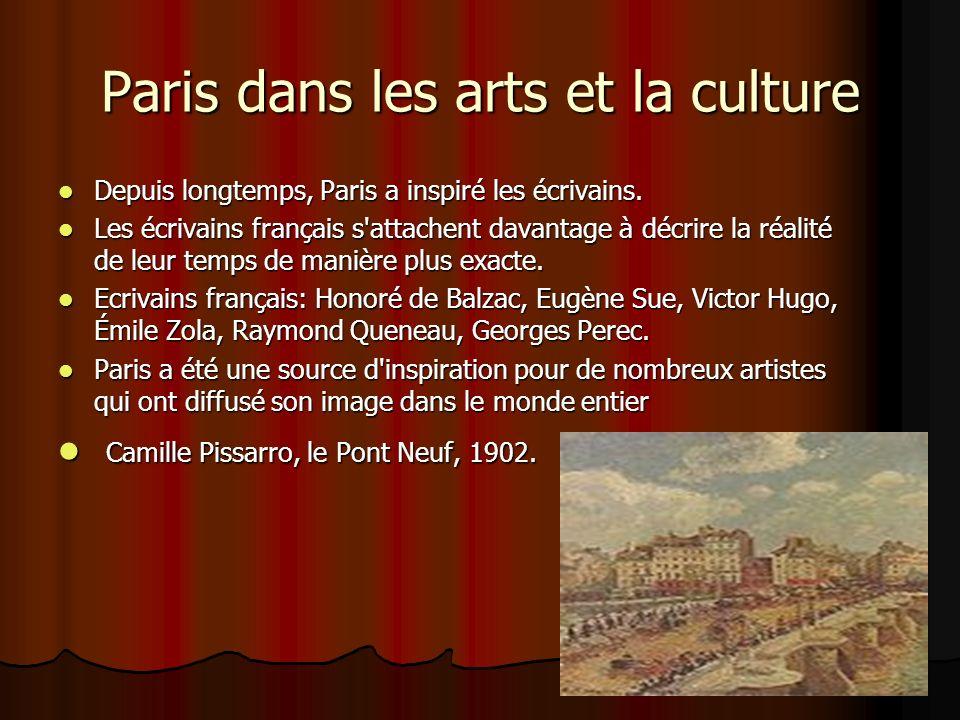 Paris dans les arts et la culture Depuis longtemps, Paris a inspiré les écrivains. Depuis longtemps, Paris a inspiré les écrivains. Les écrivains fran