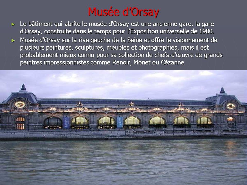 Musée dOrsay Le bâtiment qui abrite le musée d'Orsay est une ancienne gare, la gare d'Orsay, construite dans le temps pour l'Exposition universelle de