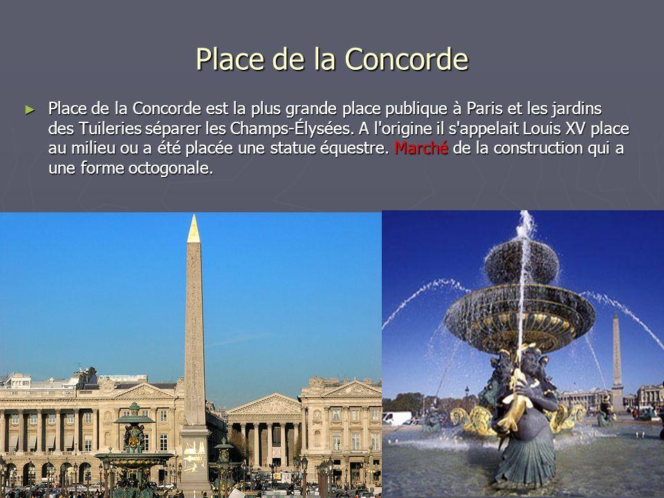 Place de la Concorde Place de la Concorde est la plus grande place publique à Paris et les jardins des Tuileries séparer les Champs-Élysées. A l'origi