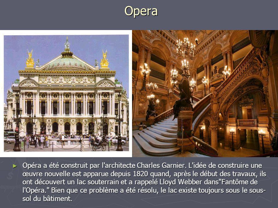 Opera Opéra a été construit par l'architecte Charles Garnier. L'idée de construire une œuvre nouvelle est apparue depuis 1820 quand, après le début de
