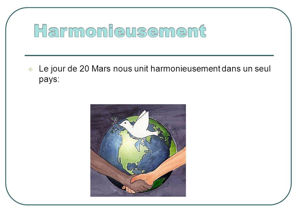 Le jour de 20 Mars nous unit harmonieusement dans un seul pays: