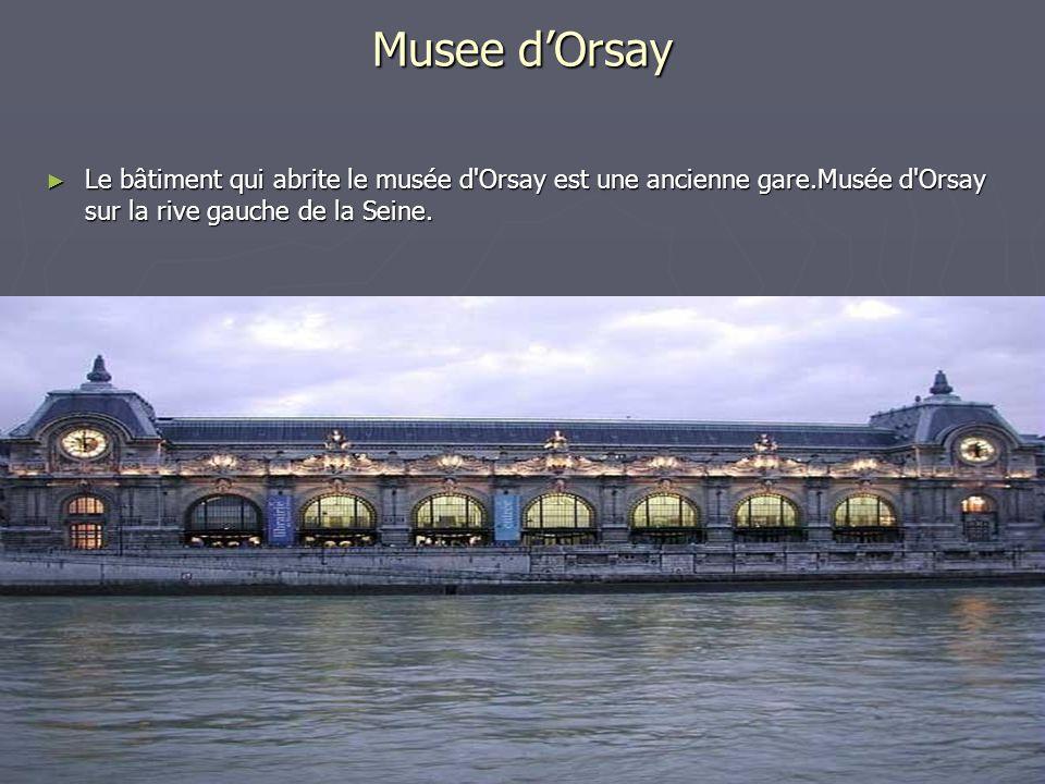 Musee dOrsay Le bâtiment qui abrite le musée d'Orsay est une ancienne gare.Musée d'Orsay sur la rive gauche de la Seine. Le bâtiment qui abrite le mus