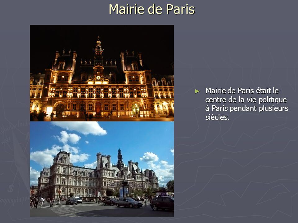 Mairie de Paris Mairie de Paris était le centre de la vie politique à Paris pendant plusieurs siècles. Mairie de Paris était le centre de la vie polit