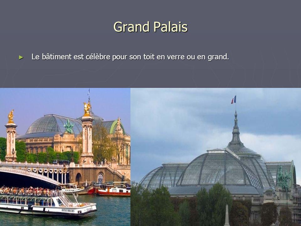 Grand Palais Le bâtiment est célèbre pour son toit en verre ou en grand. Le bâtiment est célèbre pour son toit en verre ou en grand.