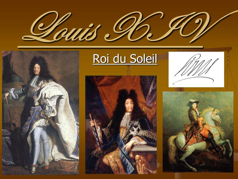 Louis XIV Roi du Soleil