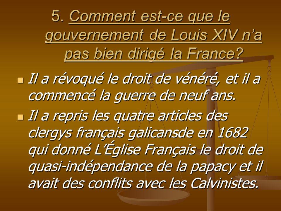 5. Comment est-ce que le gouvernement de Louis XIV na pas bien dirigé la France.