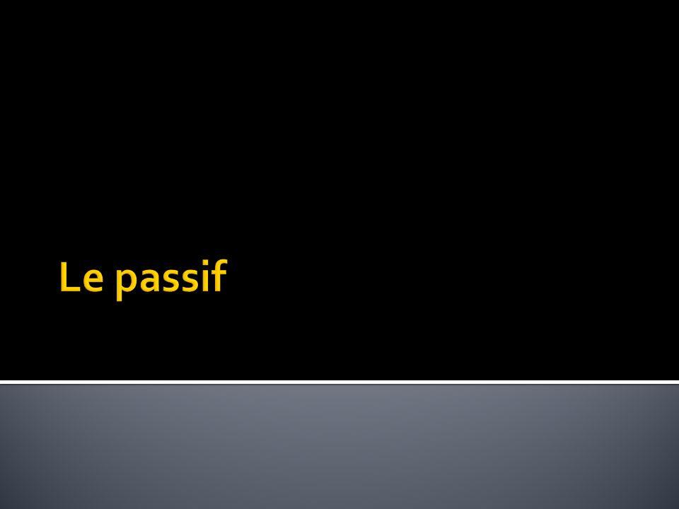 Faux passif/vrai passif Souvent le passif est simplement le résultat dun action passée.