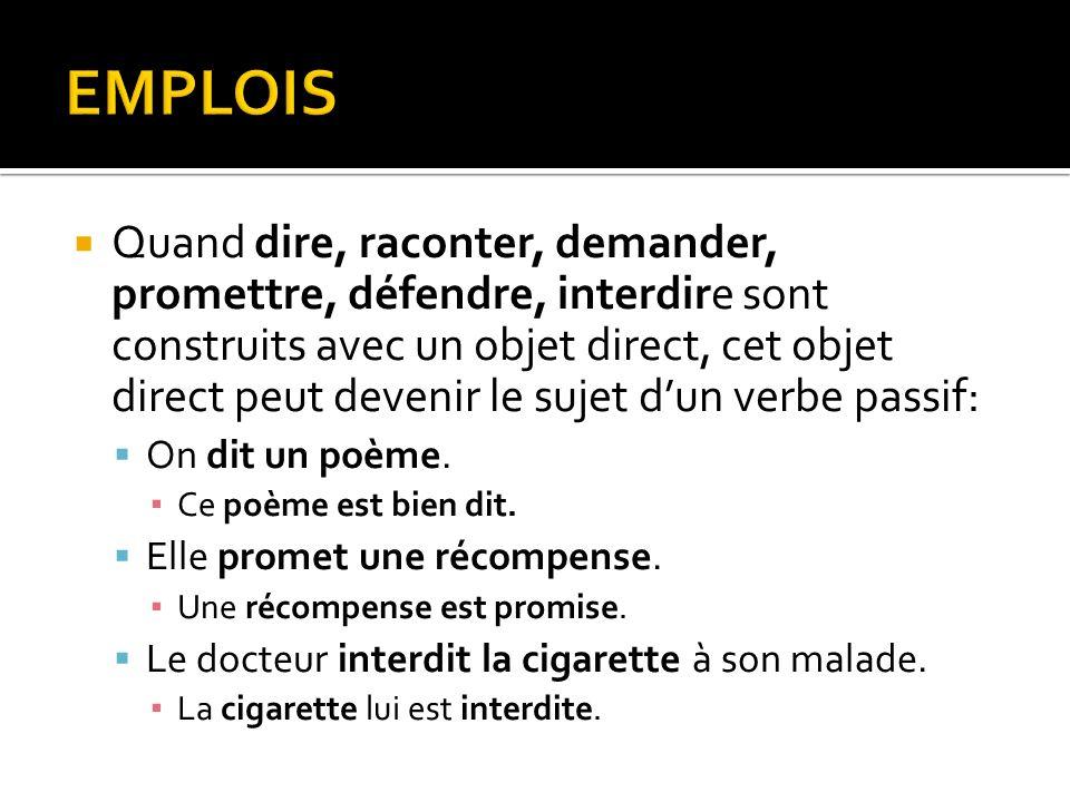 On emploie fréquemment le pronom indéfini on, comme sujet dun verbe actif: Au Québec on parle français.