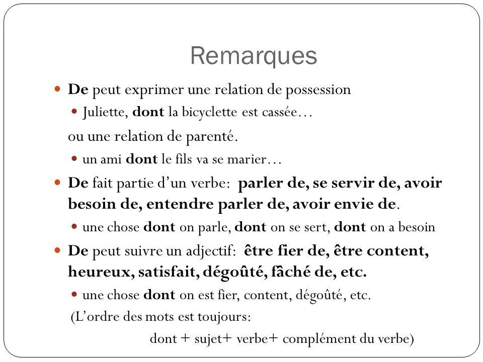 Remarques De peut exprimer une relation de possession Juliette, dont la bicyclette est cassée… ou une relation de parenté.