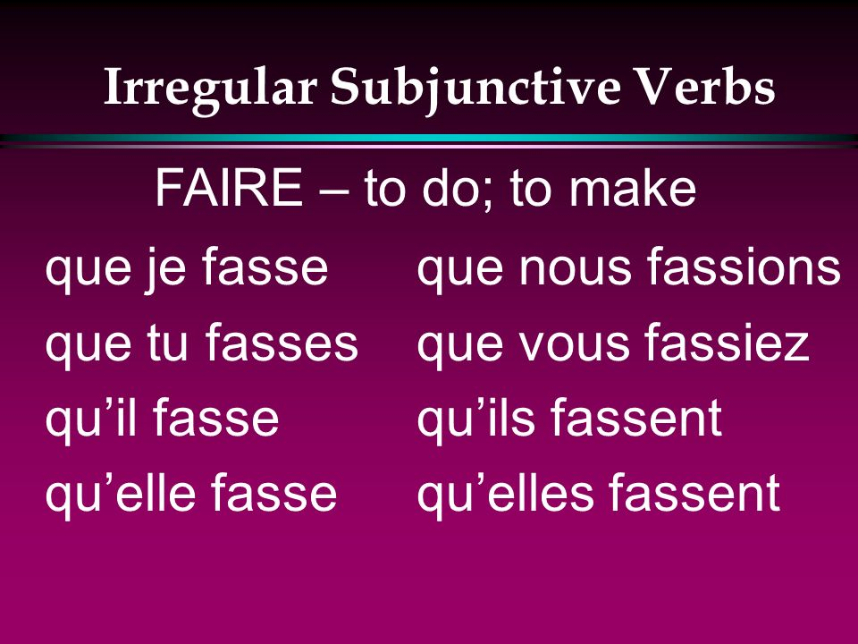 Irregular Subjunctive Verbs que je sache que tu saches quil sache quelle sache que nous sachions que vous sachiez quils sachent quelles sachent SAVOIR – to know
