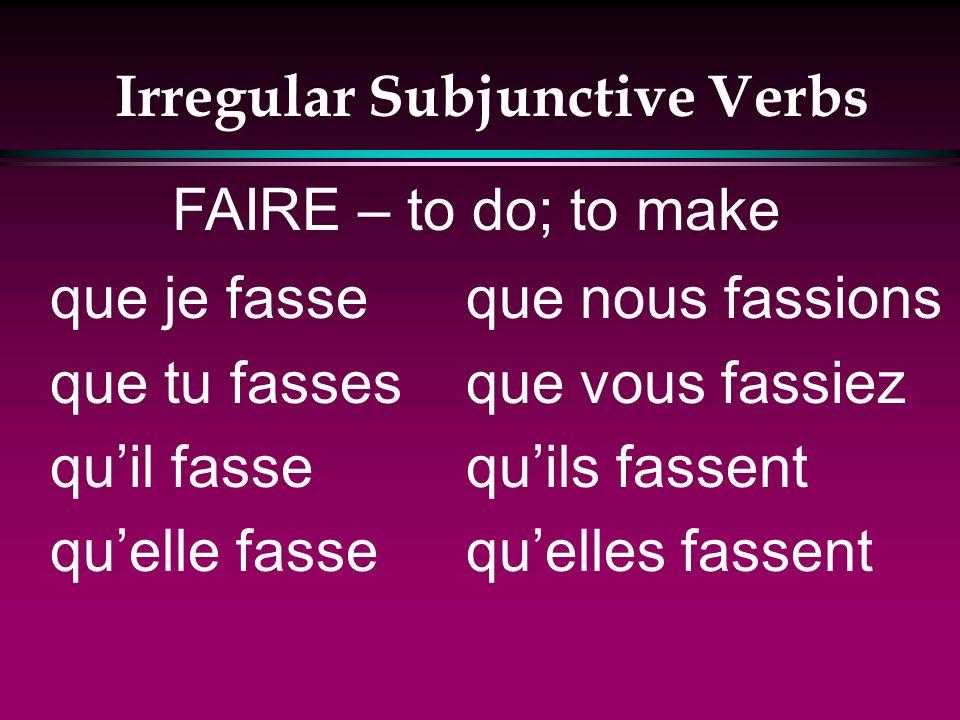 Irregular Subjunctive Verbs que je sache que tu saches quil sache quelle sache que nous sachions que vous sachiez quils sachent quelles sachent SAVOIR