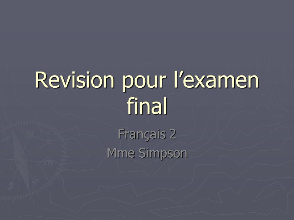 Revision pour lexamen final Français 2 Mme Simpson