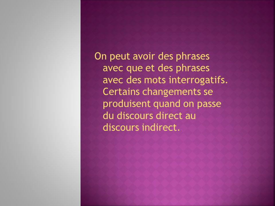 Linversion du sujet Il ny a jamais dinversion du pronom sujet dans le discours indirect.