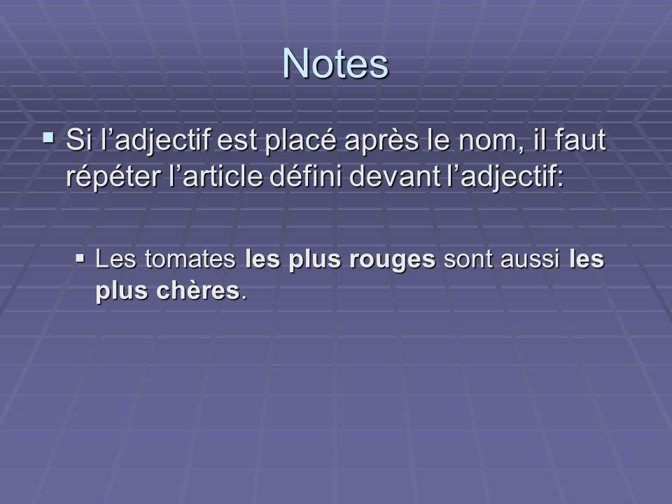 Notes Si ladjectif est placé après le nom, il faut répéter larticle défini devant ladjectif: Si ladjectif est placé après le nom, il faut répéter lart
