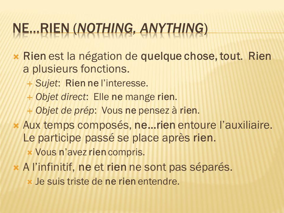 Rien est la négation de quelque chose, tout.Rien a plusieurs fonctions.