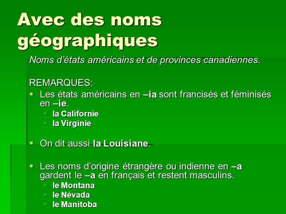 Avec des noms géographiques Noms détats américains et de provinces canadiennes.